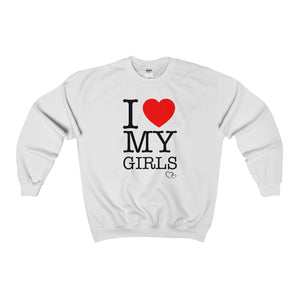 I LOVE MY GIRLS - Sweatshirt (Unisex)