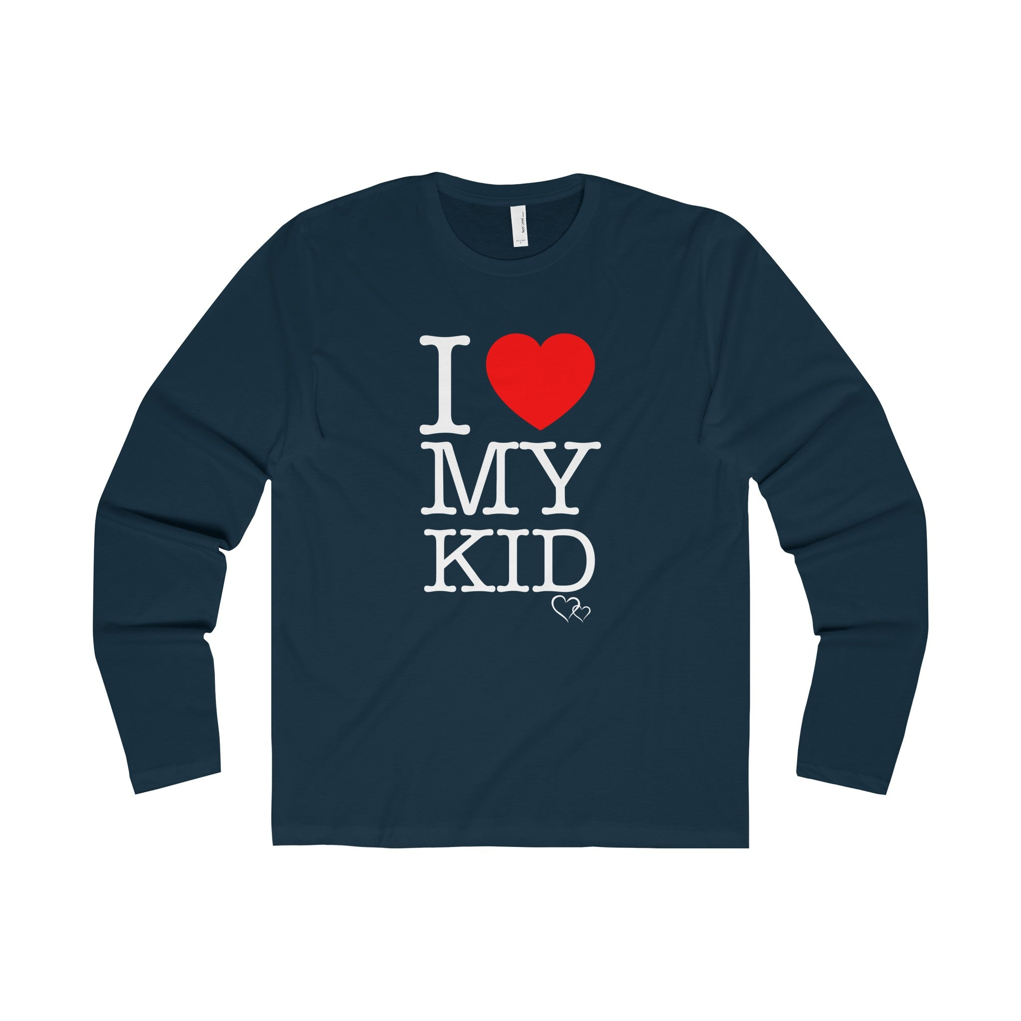 I LOVE MY KID - Long Sleeve (Unisex)