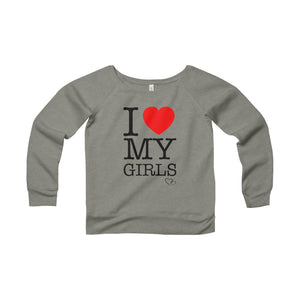 I LOVE MY GIRLS - Wide Neck Sweatshirt