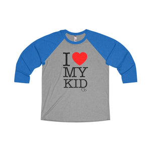 I LOVE MY KID - Baseball 3/4 Sleeve (Unisex)