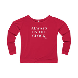 ALWAYS ON THE CLOCK - Long Sleeve Scoop Terry T