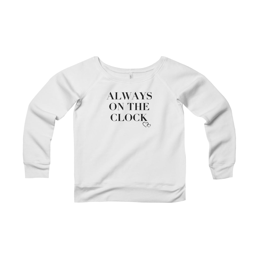 ALWAYS ON THE CLOCK - Wide Neck Sweatshirt