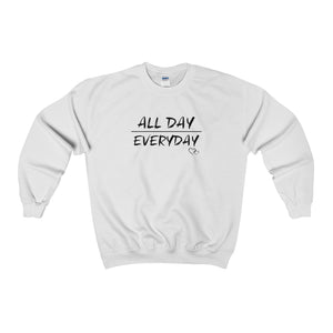 ALL DAY EVERYDAY - Sweatshirt (Unisex)