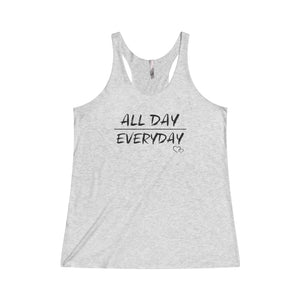 ALL DAY EVERYDAY - Racerback Tank