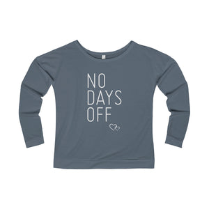 NO DAYS OFF - Long Sleeve Scoop Terry T