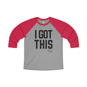 I GOT THIS - Baseball 3/4 Sleeve (Unisex)