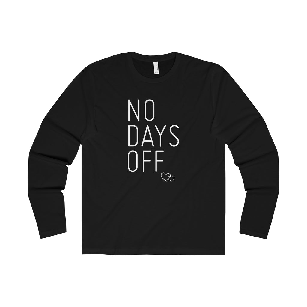 NO DAYS OFF - Long Sleeve (Unisex)