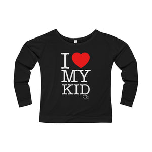 I LOVE MY KID - Long Sleeve Scoop Terry T