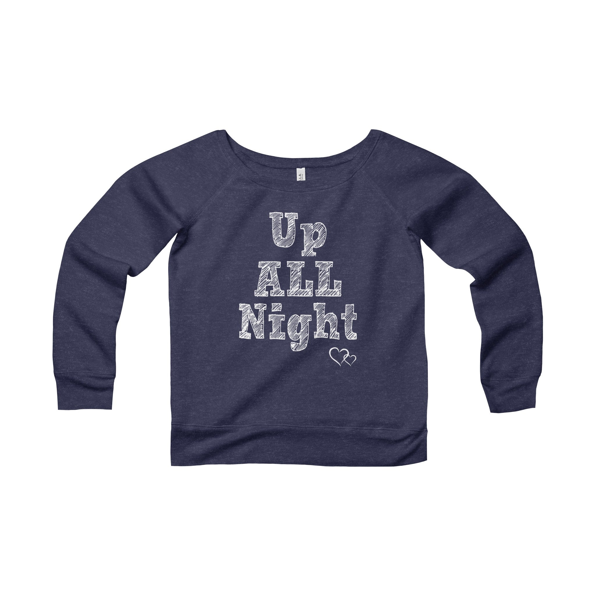 UP ALL NIGHT - Wide Neck Sweatshirt