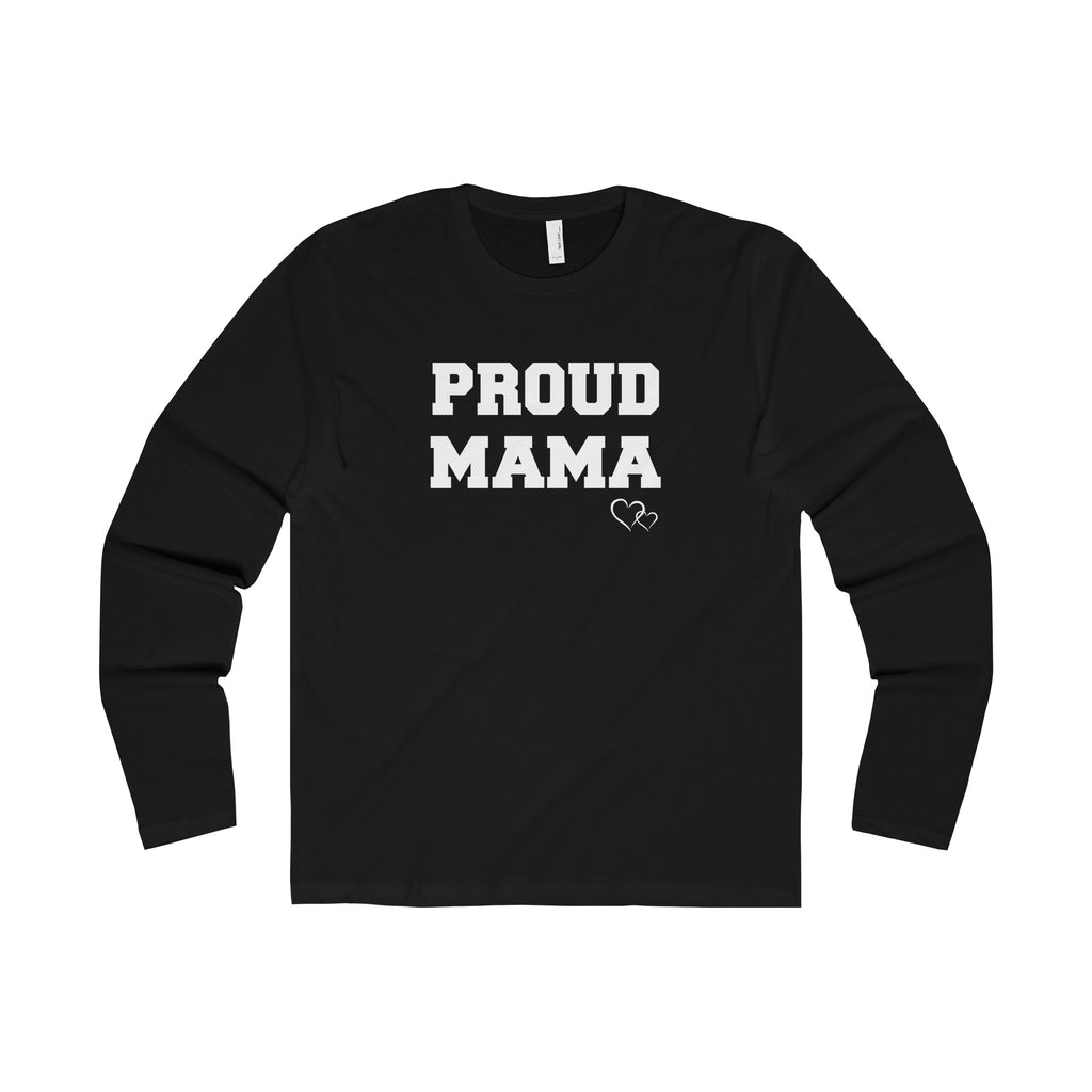 PROUD MAMA - Long Sleeve (Unisex)