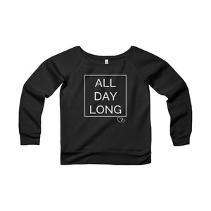 ALL DAY LONG - Wide Neck Sweatshirt