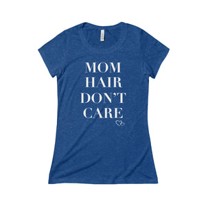 MOM HAIR DON'T CARE - Triblend Short Sleeve