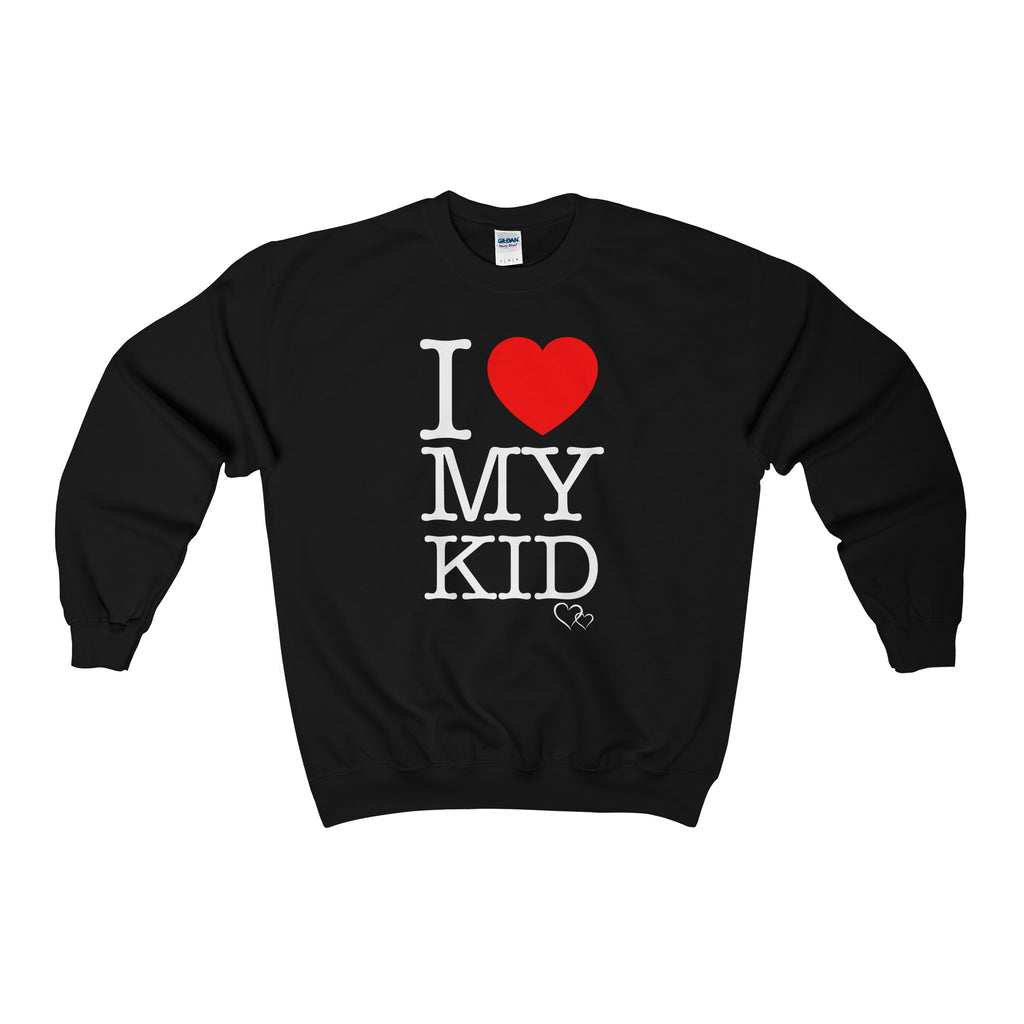 I LOVE MY KID - Sweatshirt (Unisex)