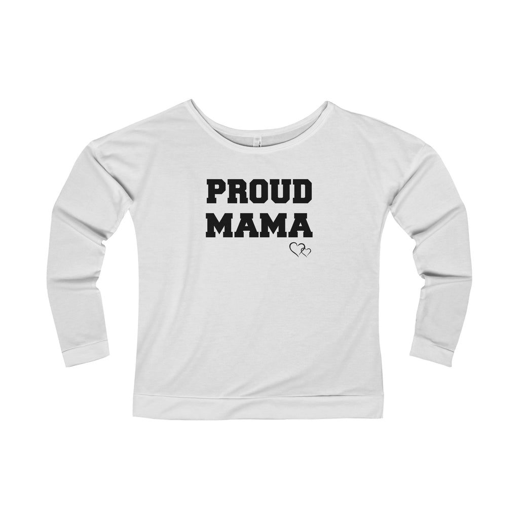 PROUD MAMA - Long Sleeve Scoop Terry T