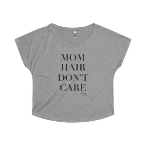 MOM HAIR DON'T CARE - Loose Dolman Sleeve