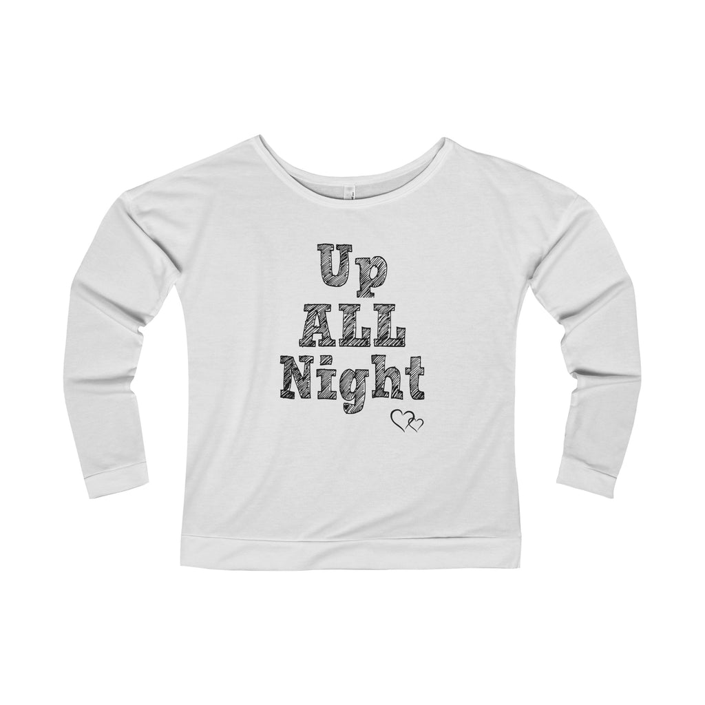 UP ALL NIGHT - Long Sleeve Scoop Terry T