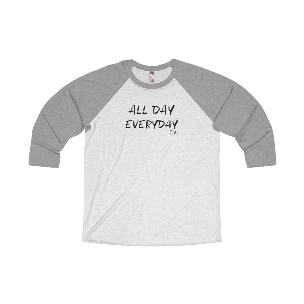ALL DAY EVERYDAY - Baseball 3/4 Sleeve (Unisex)