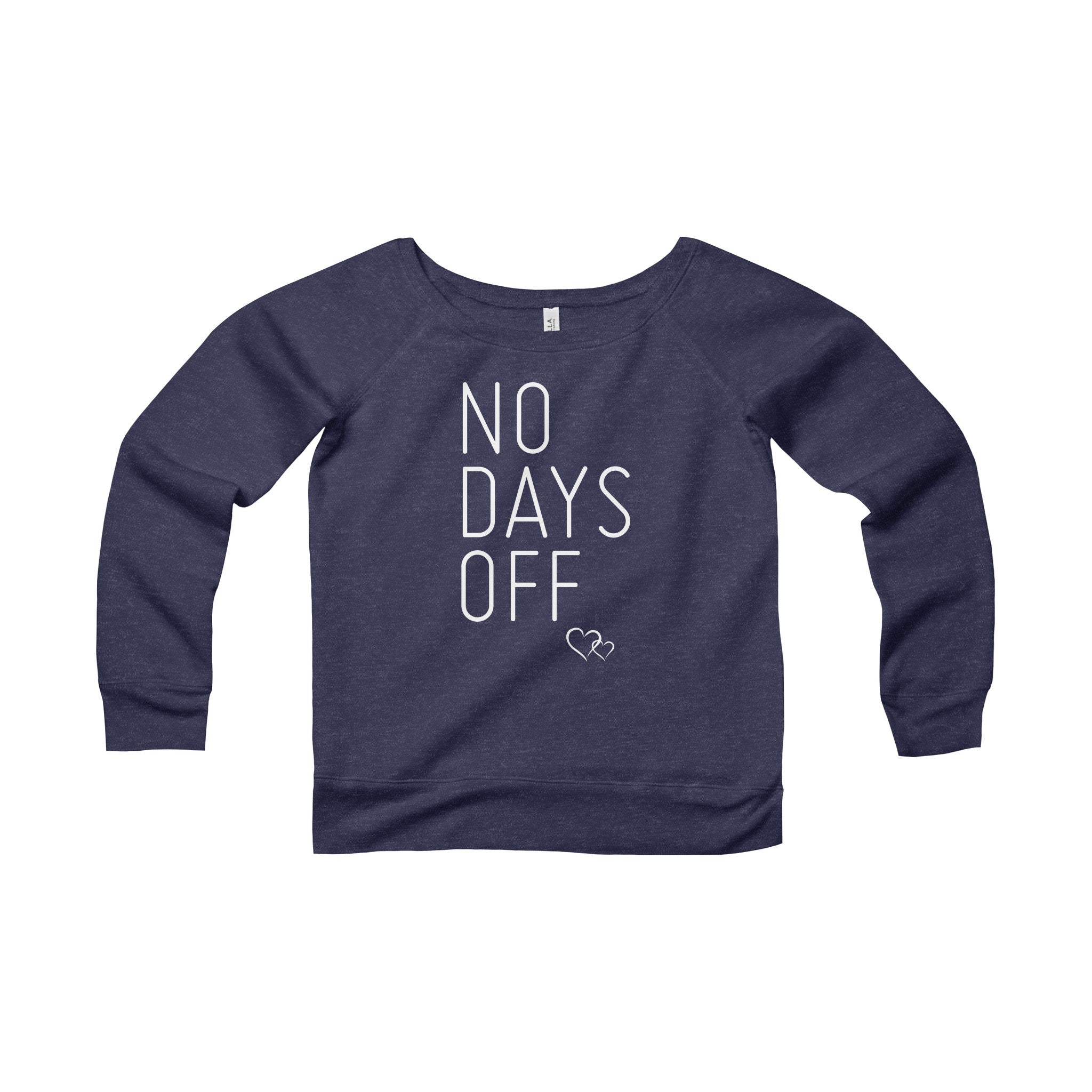NO DAYS OFF - Wide Neck Sweatshirt