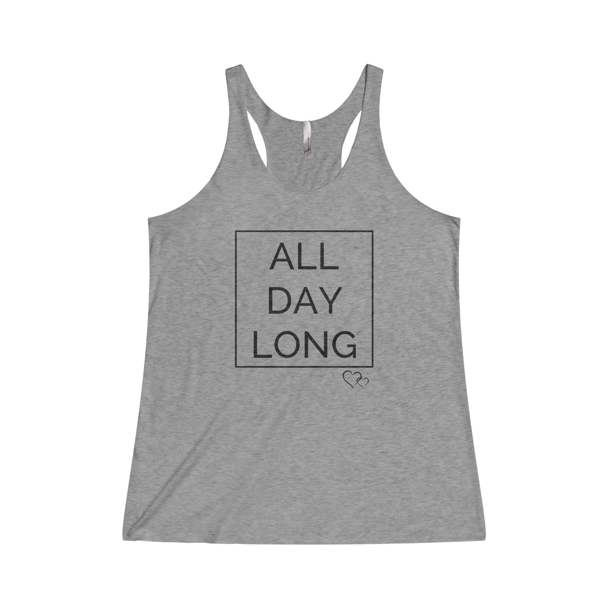 ALL DAY LONG - Racerback Tank