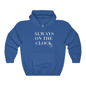 ALWAYS ON THE CLOCK - Hoodie (Unisex)