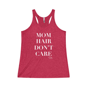 MOM HAIR DON'T CARE - Racerback Tank