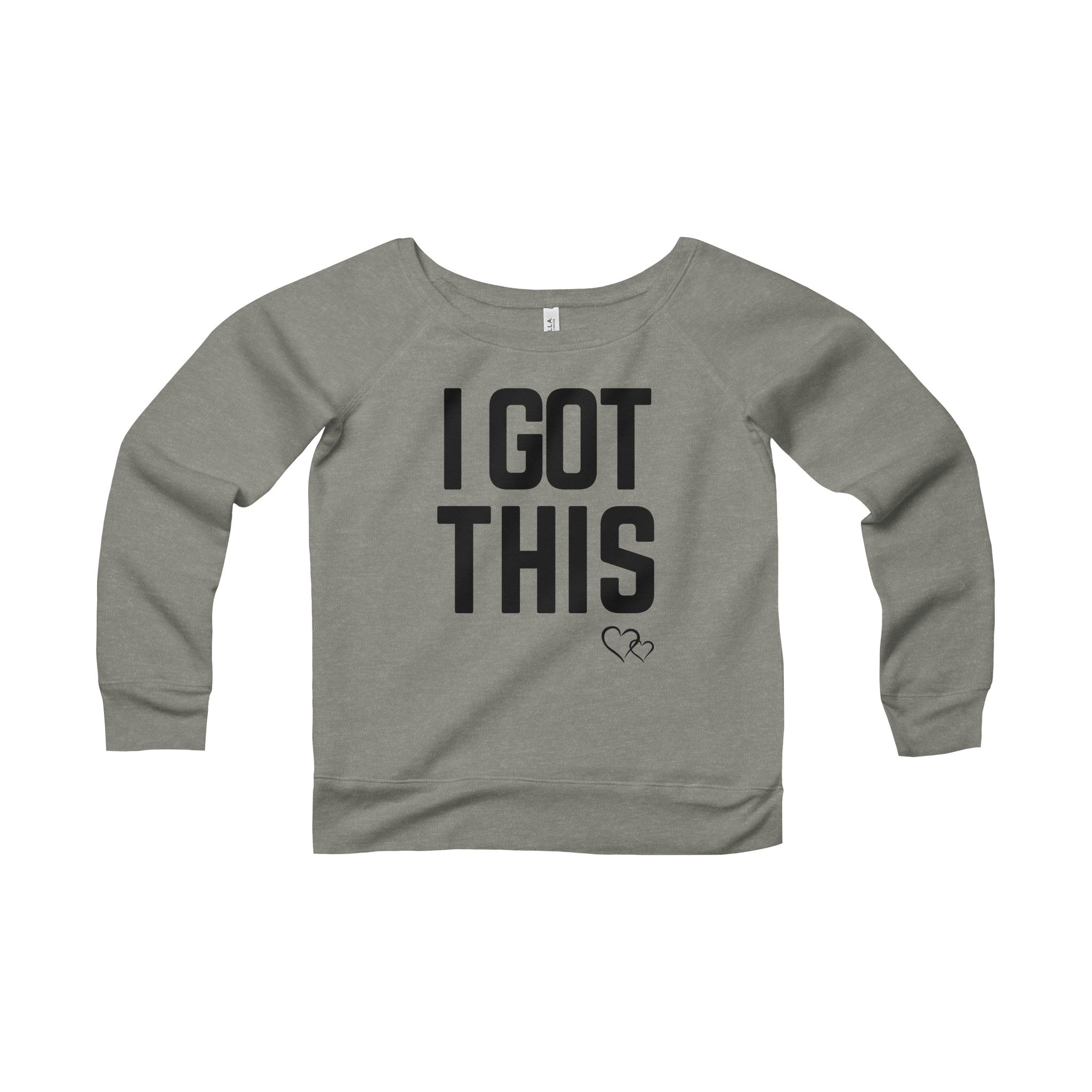 I GOT THIS - Wide Neck Sweatshirt