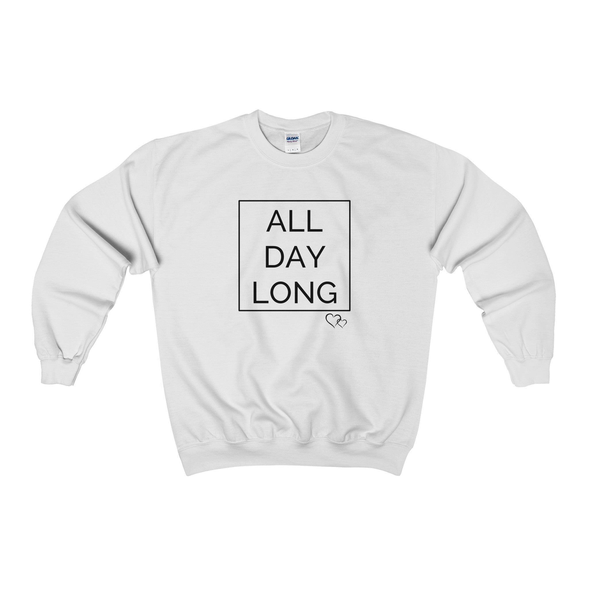 ALL DAY LONG - Sweatshirt (Unisex)