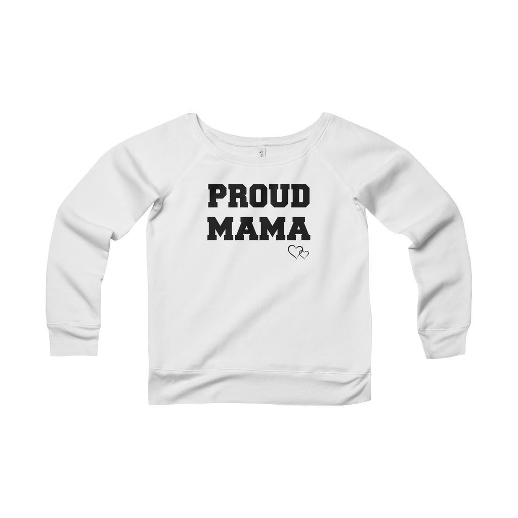PROUD MAMA - Wide Neck Sweatshirt