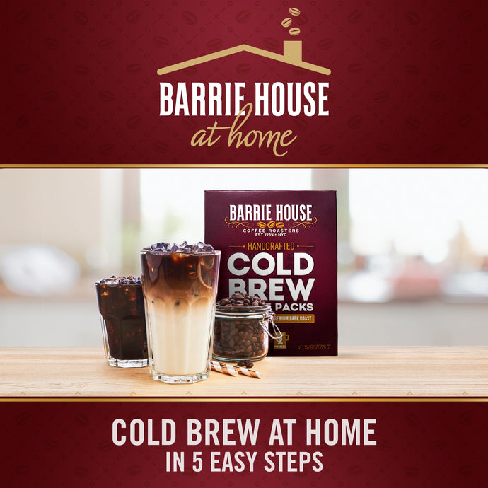 Cold Brew with Barrie House at Home!