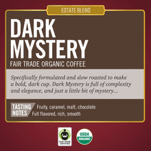 Load image into Gallery viewer, Dark Mystery<br>Fair Trade Organic Coffee<br>10 oz Bag - Ground