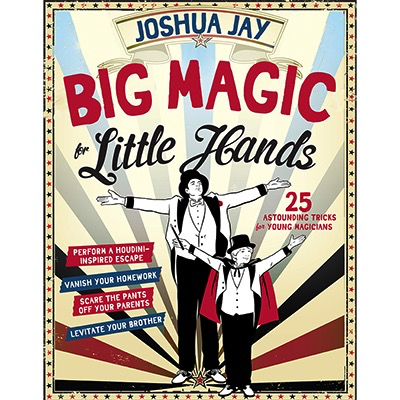 Big Magic For Little Hands By Joshua Jay