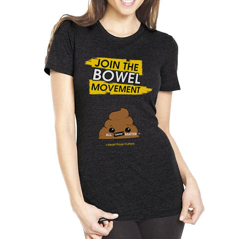 Join The Bowel Movement Women's Tee - I Heart Poop Culture - Furry Feline Creatives