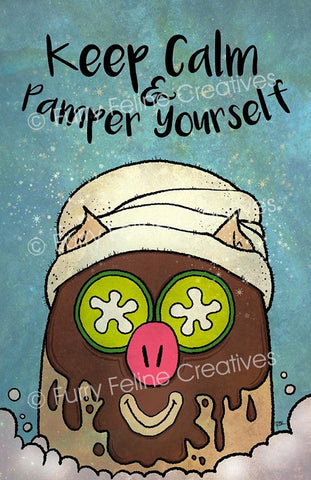 11x17 Keep Calm and Pamper Yourself Print - Purridge & Friends - Furry Feline Creatives