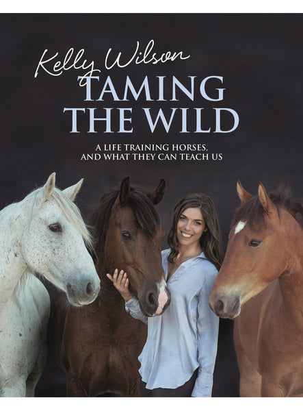 PRE-ORDER Taming the Wild: A Life Training Horses, And What They Can Teach Us