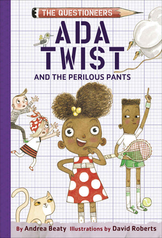 Ada Twist and the Perilous Pants. The Questioneers Book