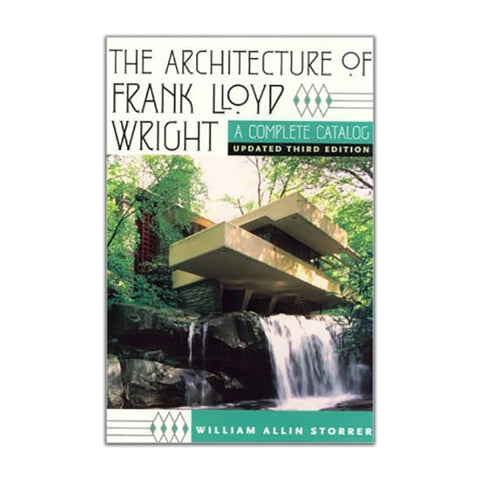 The Architecture of Frank Lloyd Wright. A Complete Catalog by William Allin Storrer