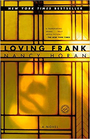 Loving Frank. A Novel by Nancy Horan