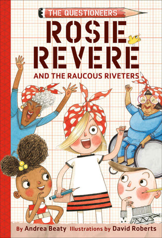 Rosie Revere and the Raucous Riveters. The Questioneers Book