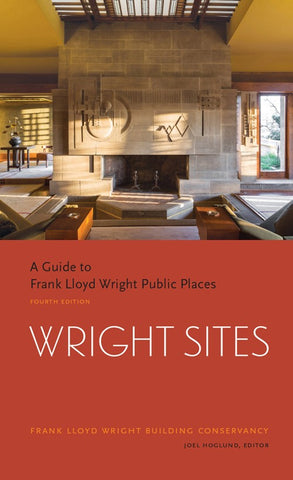 Wright Sites. A Guide to Frank Lloyd Wright Public Places.