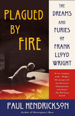 Plagued by Fire. The Dreams and Furies of Frank Lloyd Wright. Paperback.