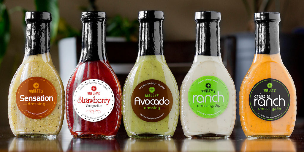 Hanley's all natural salad dressings: Sensation dressing, Strawberry vinaigrette, avocado dressing, ranch dressing, creole ranch dressing