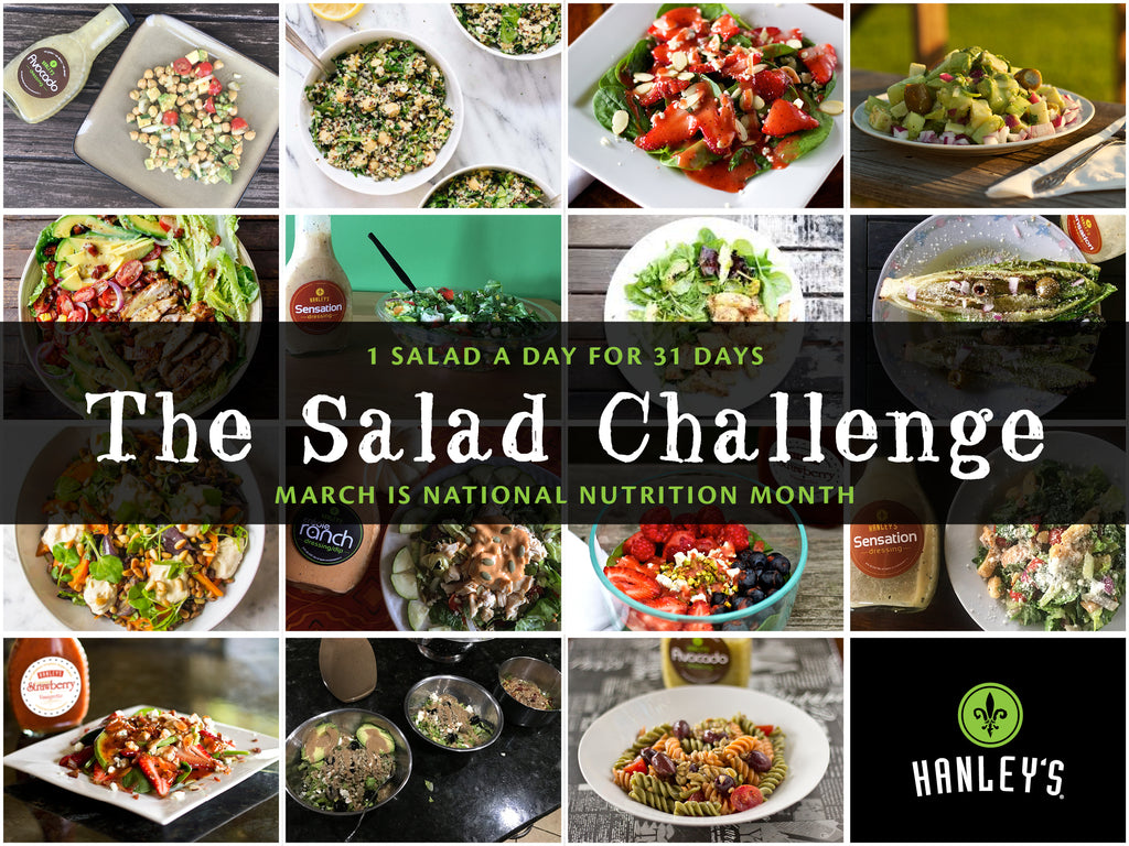 Hanley's Salad Challenge. 1 salad a day for 31 days. March is National Nutritional Month
