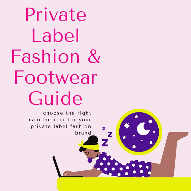 Private label fashion and footwear manufacturing