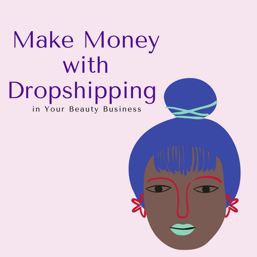 Make Money with Dropshipping in Your Beauty Business
