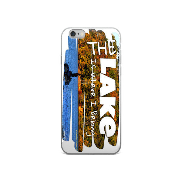 The Lake Is Where I Belong iPhone case
