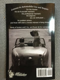 "Austin Healey Sprite ""It Came with Oil, An adventure into the art of British car repair,"" soft cover book  - Bugeye"