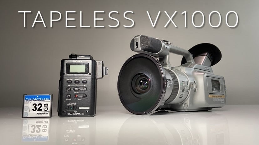 TAPELESS VX1000 / SONY HVR-MRC1