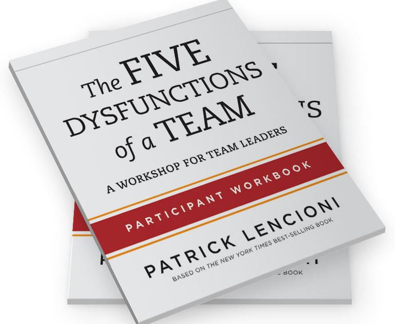 The Five Dysfunctions of a Team Team Leader Workbook