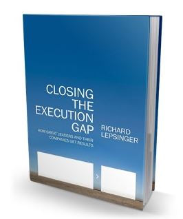 Closing the Execution Gap: How Great Leaders and Their Companies Get Results