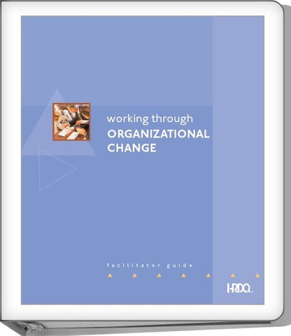 Working Through Organizational Change